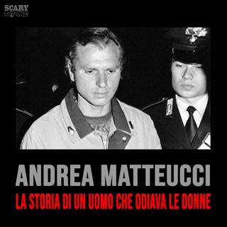 Andrea Matteucci - Un uomo che odiava le donne