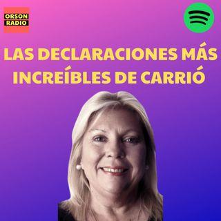 #OrsonRadio - Las declaraciones más increíbles de Carrió