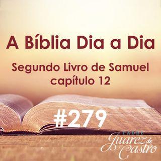 Curso Bíblico 279 - Segundo Livro Samuel 12 - Punição do adultério e nascimento de Salomão - Padre Juarez de Castro