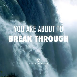 You Are About To Breakthrough