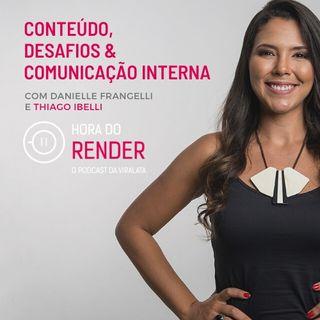 Hora do Render #9 - Os desafios da Comunicação Interna em Tempos de Pandemia - com Thiago Ibelli (Grupo Globo)