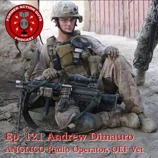 Ep. 121 - Andrew Dimauro - ANGLICO Radio Operator, Joint Fires Observer, 2 x OEF Veteran, Machinist
