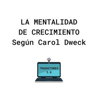 Traductores 3.0: la mentalidad de crecimiento según Carol Dweck