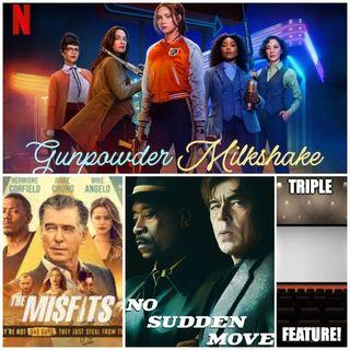 Triple Feature: Gunpowder Milkshake, No Sudden Move and The Misfits