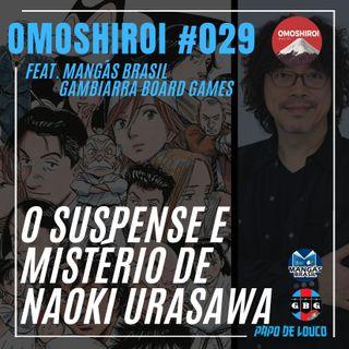Omoshiroi #029 – O suspense e mistério de Naoki Urasawa (Feat. Mangás Brasil e GBG)