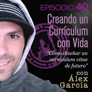 Creando un currículum con vida, con Álex García