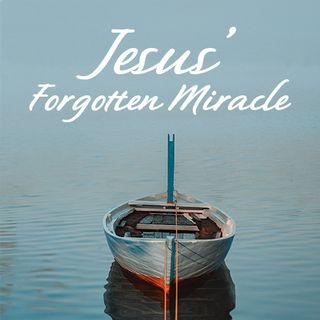 Jesus' Forgotten Miracle
