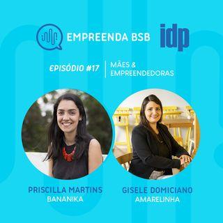 Empreenda BSB #17 | Mães e Empreendedoras