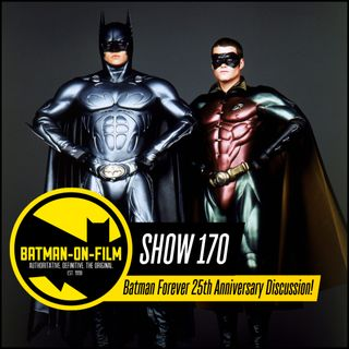 170 | Batman Forever 25th Anniversary Discussion!