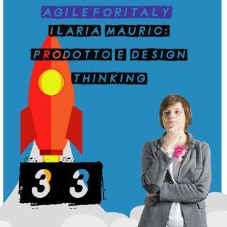 33. Ilaria Mauric: Prodotto e Design Thinking