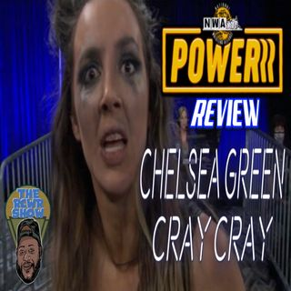 NWA Powerrr Ep 39: Nick Aldis on Hiatus, Cray Cray Chelsea Green is Back | The RCWR Show 8/31/21