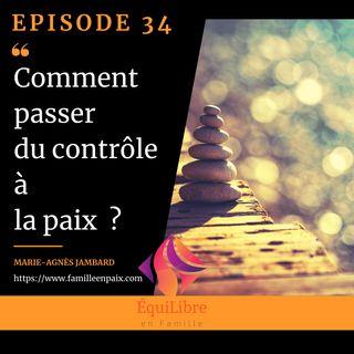 Episode 35 - Comment passer du contrôle à la paix ?