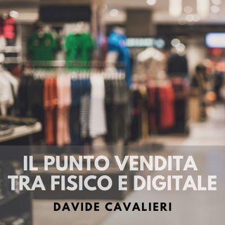 Il punto vendita tra fisico e digitale