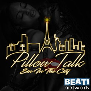 Pillow Talk: Come and Talk To Me