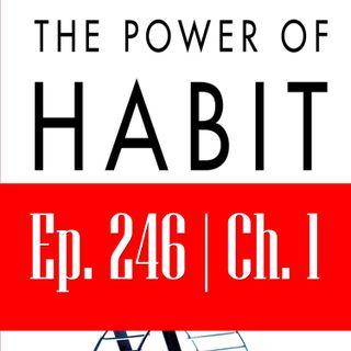 Ep. 246: द पॉवर ऑफ़ हैबिट - भाग 1 अध्याय 1