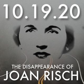 The Disappearance of Joan Risch | MHP 10.19.20.