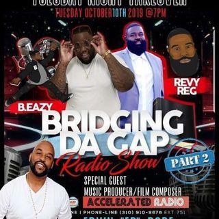 "Bridging Da Gap Radio Show 10/8/19 *Ervin ""EP"" Pope (Part 2)*"