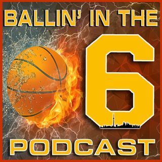 Ballin' In The 6ix Podcast - NBA Draft Lottery 2019 Results, Playoff Round 2 Recap, News & Rumours