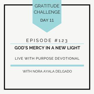#123 GRATITUDE: God's Mercy in a New Light