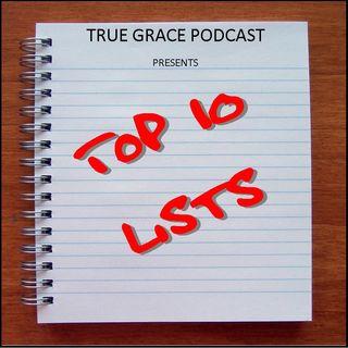 True Grace - Top 10 List
