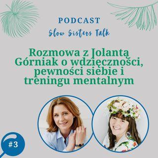 #3 Rozmowa z Jolantą Górniak m.in o wdzięczności, pewności siebie i treningu mentalnym