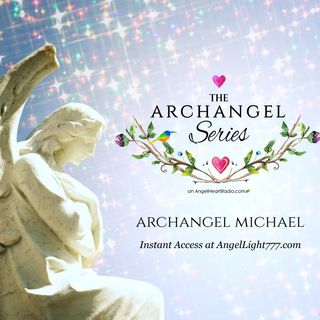 Archangel Michael - Superb Protector & Courage Booster - The Archangel Series