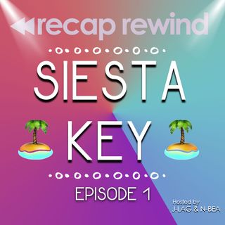 Siesta Key - Season 1, Episode 1 - 'A Summer Like No Other'  Recap Rewind Podcast