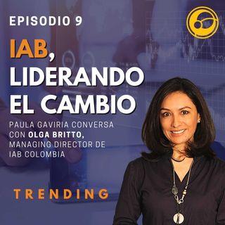 IAB, Liderando el Cambio | Episodio 9 Paula Gaviria y Olga Britto