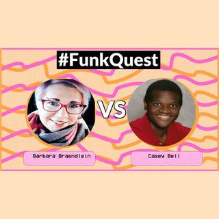 FunkQuest - Season 3 - Episode 1 Barbara Braendlein v Casey Bell