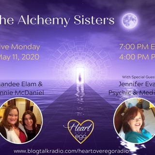 The Alchemy Sisters with Jennifer Evans, Psychic & Medium
