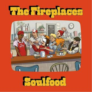 The Fireplaces - Soulfood (live)