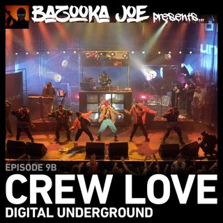 EP#9B - Crew Love: Digital Underground