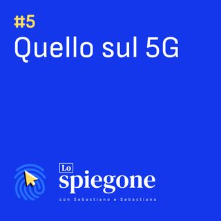 05. Quello sul 5G