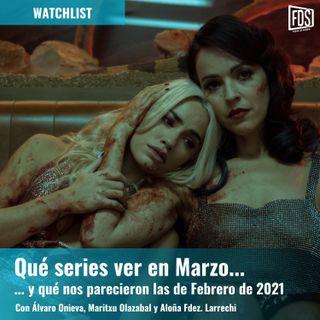 Watchlist   Qué series nos ha dejado febrero y qué esperamos de marzo del 2021