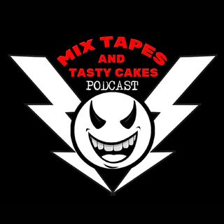 Mix Tapes & Tasty Cakes Ep 22 Great Villains