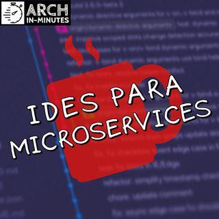 Qual é a melhor IDE para Microservices?