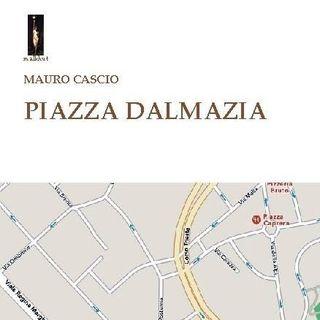 Emanuela Petroni intervista Mauro Cascio - Piazza Dalmazia