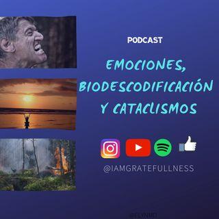 Emociones, biodescodificación y cataclismos.