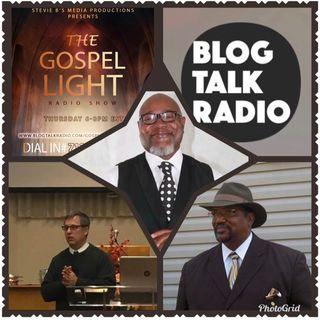 The Gospel Light Radio Show - (Episode 117)