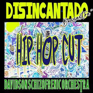 Disincantado - Hip Hop Cut -
