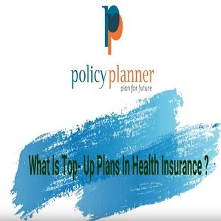 What is Top Up Plan In health Insurance  What is deductible in health insurance Policy Planner
