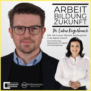 #48 - Mit Freude, Offenheit und Neugierde in die digitale Zukunft - Mit Dorothee Bär, Staatsministerin für Digitales der Bundesregierung übe