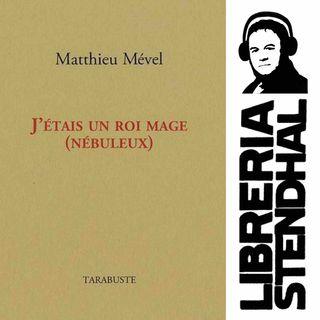 Mathieu Mével - J'étais un roi mage (nébuleux)