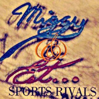Miggy & Est.. Sports Rivals