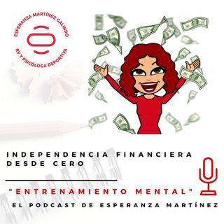 035. Independencia financiera desde cero