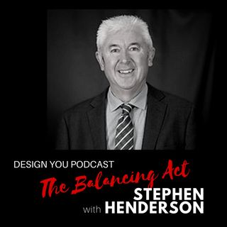 EP 011 – A Balancing Act with Stephen Henderson