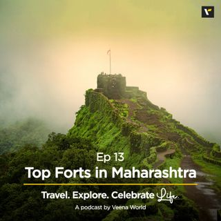 Ep 13: Top Forts in Maharashtra