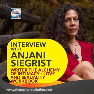 Interview with Anjani Siegrist writer of The Alchemy of Intimacy: Love and Sexuality Workbook