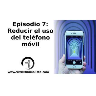 Episodio 7: Reducir el uso del teléfono móvil - Minimalismo digital
