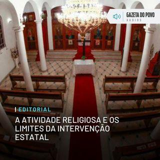 Editorial: A atividade religiosa e os limites da intervenção estatal